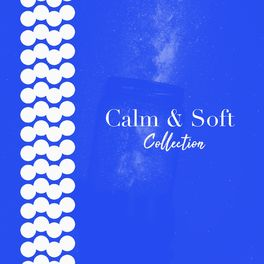 Album cover of # Calm & Soft Collection