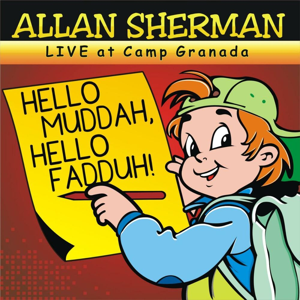 "Hello Muddah, Hello Fadduh! (A Letter from Camp Granada) Live Version (feat. Allen ""Mudduh Faddah Camp Grenada"" Sherman)"