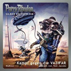 Kampf gegen die VAZIFAR - Perry Rhodan - Silber Edition 118 (Ungekürzt) Hörbuch kostenlos