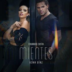 Música Mientes - Eduardo Costa (Com Iciar Diaz) (2021)