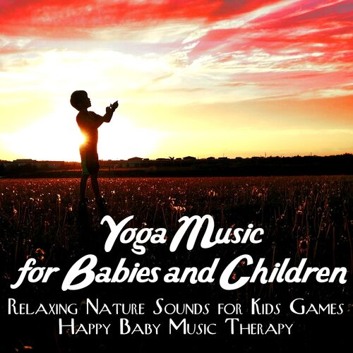 Relaxing Yoga Classes Music School: Yoga Music for Babies