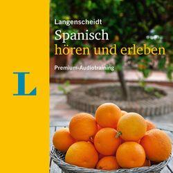 Langenscheidt Spanisch hören und erleben (Premium-Audiotraining) Audiobook