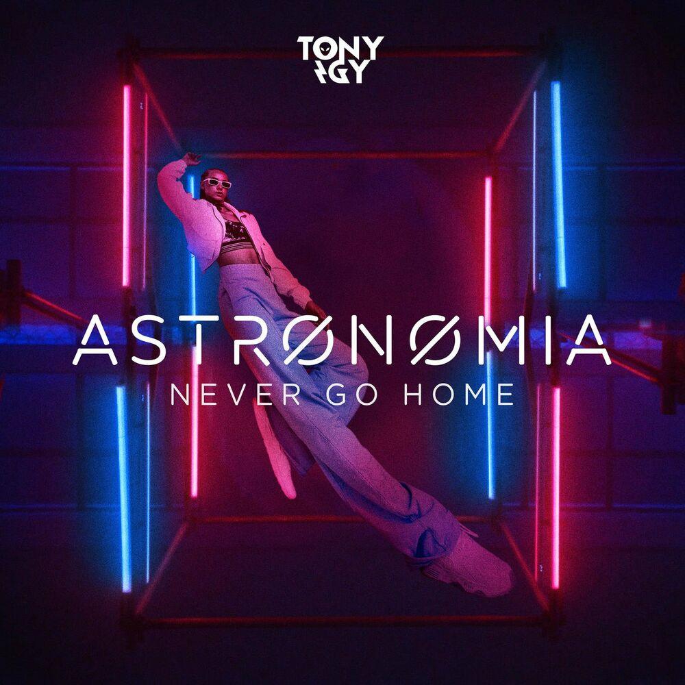 Astronomia (Never Go Home)