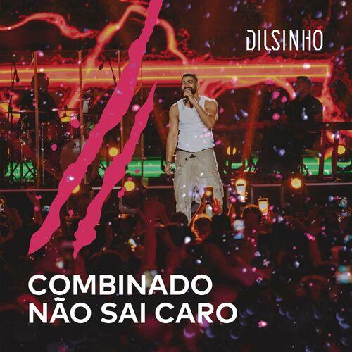 Baixar Dilsinho - Combinado Não Sai Caro (Ao Vivo) 2020 GRÁTIS