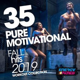 Album cover of 35 Pure Motivational Fall Hits 2019 Workout Collection (35 Tracks For Fitness & Workout)