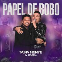 Tá Na Mente - Papel de Bobo (2021)