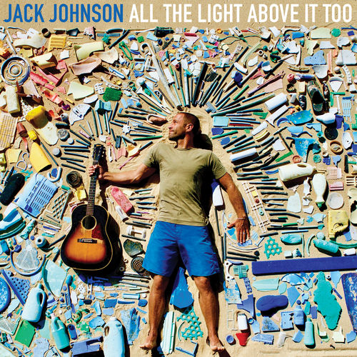 Jack Johnson All The Light Above It Too Musique En