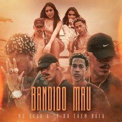 Bandido Mau (Com MC Scar)
