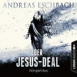 Der Jesus-Deal, Folge 1-4: Die kompletter Hörspiel-Reihe nach Andreas Eschbach (Ungekürzt) Audiobook