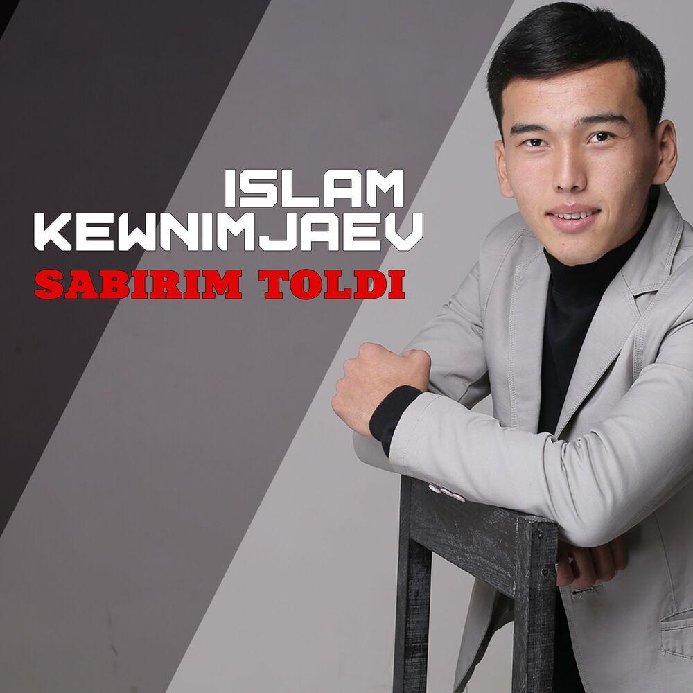 Islam Kewnimjaev - Sabirim Toldi