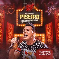 Vitor Fernandes – Piseiro Apaixonado – Parte 1 2021 CD Completo