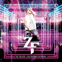 CD Zé Felipe - Na Mesma Estrada 2017 - Torrent download