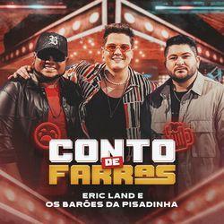 Música Conto de Farras - Eric Land e Os Barões Da Pisadinha (2021)