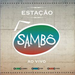 Sambô – Estação Sambô – Ao Vivo 2012 CD Completo