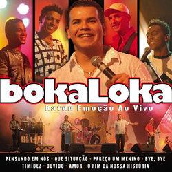 Download Bokaloka - Bateu Emoção Ao Vivo 2004