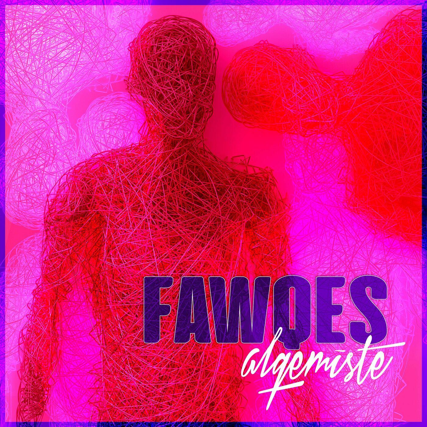 alqemiste - FAWQES [single] (2021)