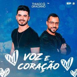 Thiago & Graciano – Voz e Coração, Vol. 2 2021 CD Completo