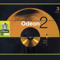 Download Historia da Odeon - Vol II 2007
