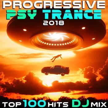 Progressive Psy Trance 2018 Top 100 Hits (2 Hr Uplifting Fullon Goa DJ Mix) cover