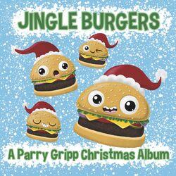 Jingle Burgers – A Parry Gripp Christmas Album