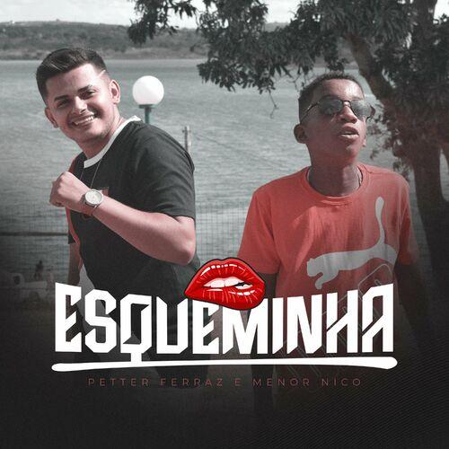 Música Esqueminha – Menor Nico, Petter Ferraz Mp3 download