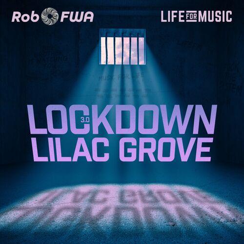 Download Rob FWA - Lockdown 3.0 / Lilac Grove (LFM015) mp3