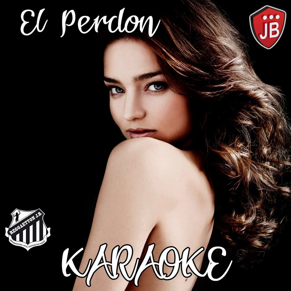 El Perdon (Karaoke Version Originally Performed by Enrique Iglesias y Nicky Jam)