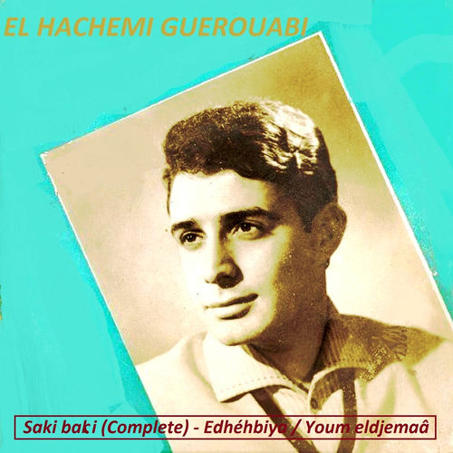 GUEROUABI EL-HACHEMI TÉLÉCHARGER GRATUITEMENT EL-HADJ