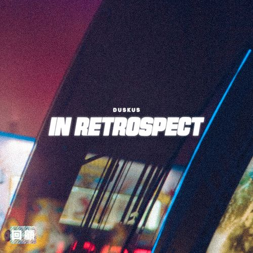 Duskus - In Retrospect EP 2019