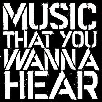 Music That You Wanna Hear cover