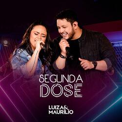 Download Luíza e Maurílio - Segunda Dose 2019