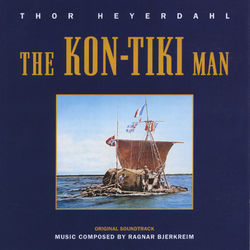 The Kon-Tiki Man (Thor Heyerdahl) [Soundtrack]