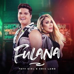 Música Fulana - Taty Girl (Com Eric Land) (2021)