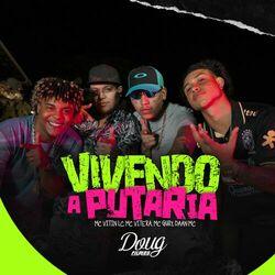 Música Vivendo a Putaria - MC Vitin LC(com Mc Vitera, Daan Mc, MC Gury ) (2021) Download