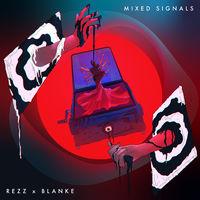 Mixed Signals - REZZ - BLANKE