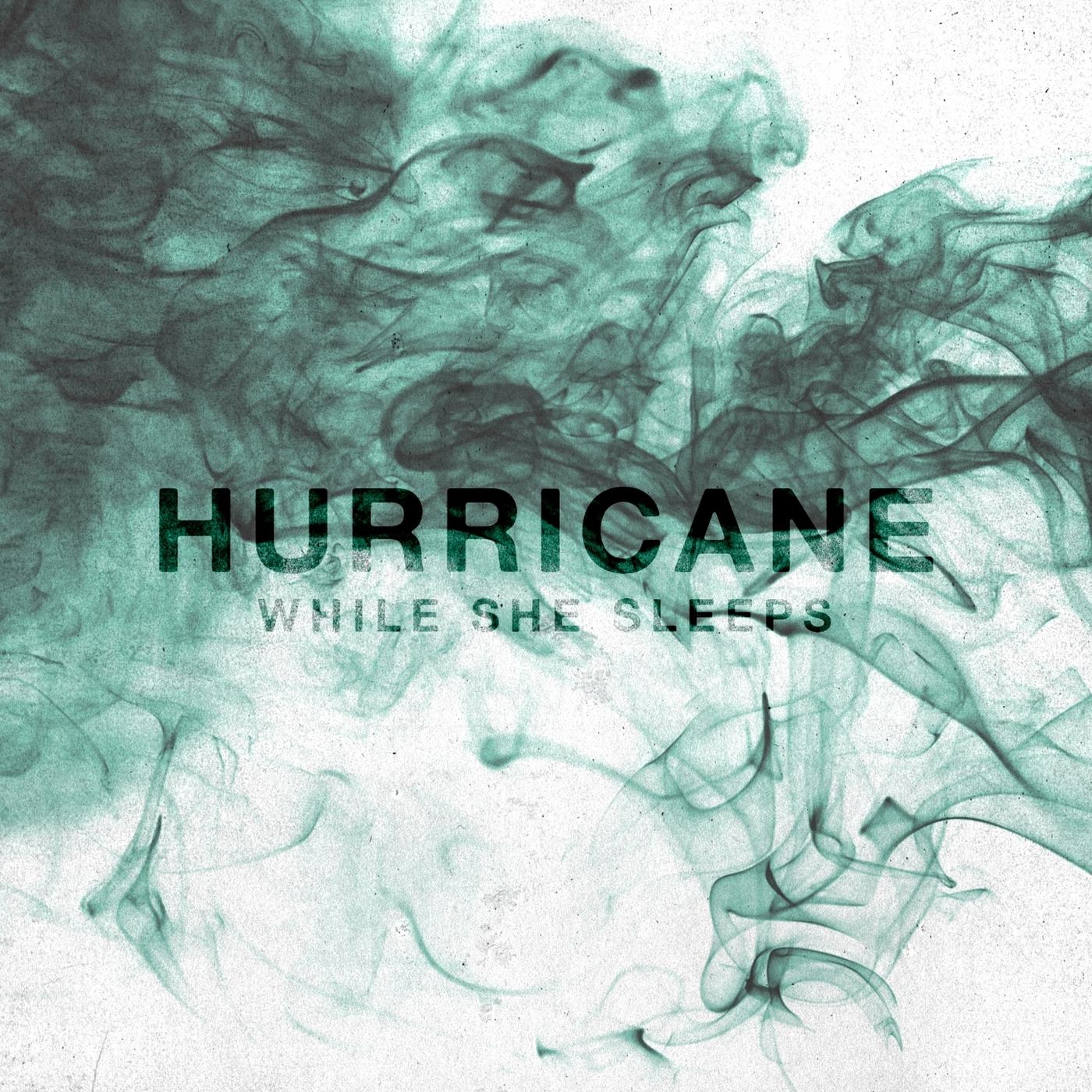 While She Sleeps - Hurricane [single] (2016)