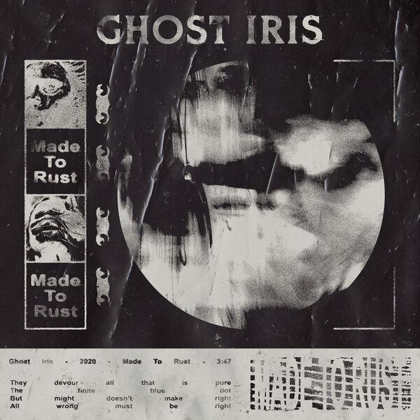 Ghost Iris - Made to Rust [single] (2020)