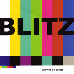 Download Blitz - Ao Vivo e a Cores 2007
