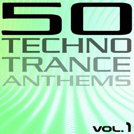 Album cover of 50 Techno Trance Anthems (1)