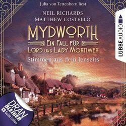 Stimmen aus dem Jenseits - Mydworth - Ein Fall für Lord und Lady Mortimer 9 (Ungekürzt) Hörbuch kostenlos