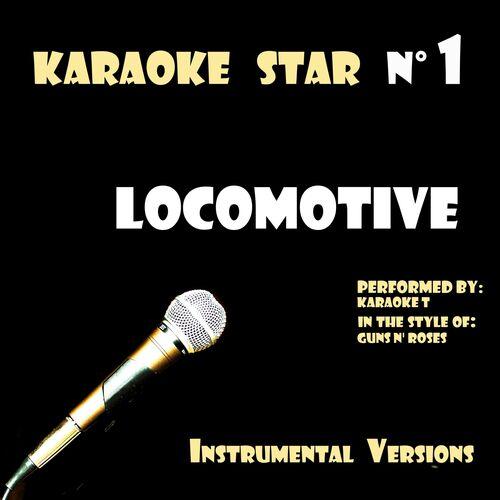 Karaoke T: Locomotive (in the style of Guns N' Roses