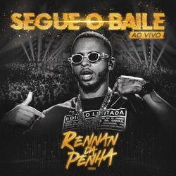Rennan da Penha – Segue o Baile (Ao Vivo) 2020 CD Completo