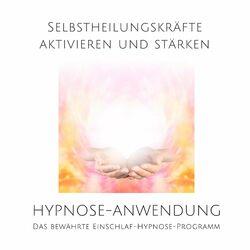 Selbstheilungskräfte aktivieren und stärken (Das bewährte Einschlaf-Hypnose-Programm) Audiobook