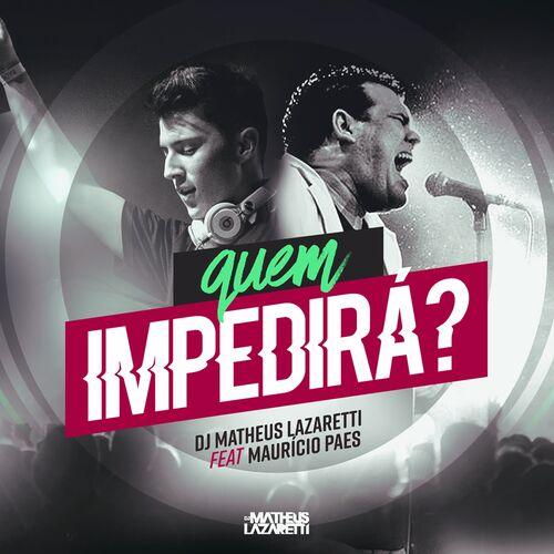 Baixar Música Quem Impedirá – DJ Matheus Lazaretti, Maurício Paes (2017) Grátis