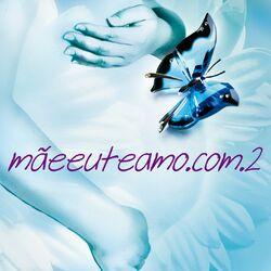 Download Mãeeuteamo.com - Mãeeuteamo.com Vol. 2 2010