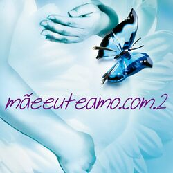 Mãeeuteamo.com – Mãeeuteamo.com Vol. 2 2010 CD Completo