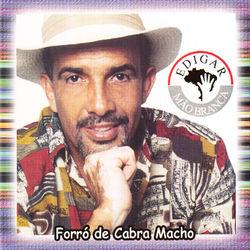 Edigar Mão Branca – Forró de Cabra Macho 2004 CD Completo