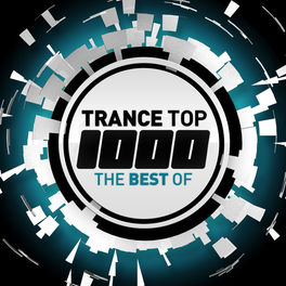 Album cover of Trance Top 1000 - The Best Of