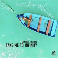 Take Me To Infinity - CONSOUL TRAININ