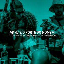 Ak 47 É o Porte do Homem – Mc Torugo e MC Nandinho